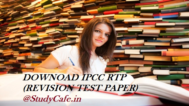 Download ca ipcc revision test papers rtp in pdf for nov 2017.