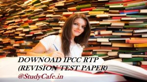 DOWNLOAD CA IPCC RTP May 2017 | Download Revision Test Papers