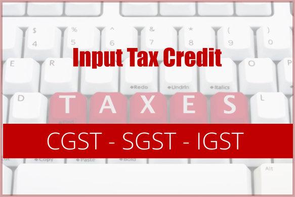 GST: FAQ's Input Tax Credit under Goods and Service Tax