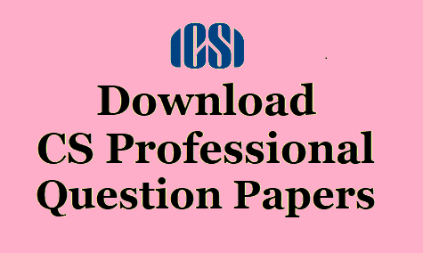 CS Professional Question Papers Dec 2016 and Past Years Papers