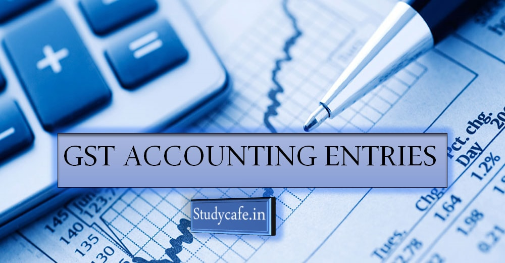 GST Accounting Entries, How to Pass Accounting Entries Under