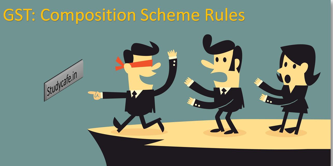 GST: What is composition Scheme Composition Scheme Under GST