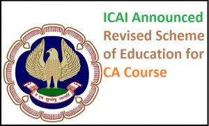 Details of Revised Scheme of CA Course announced by ICAI