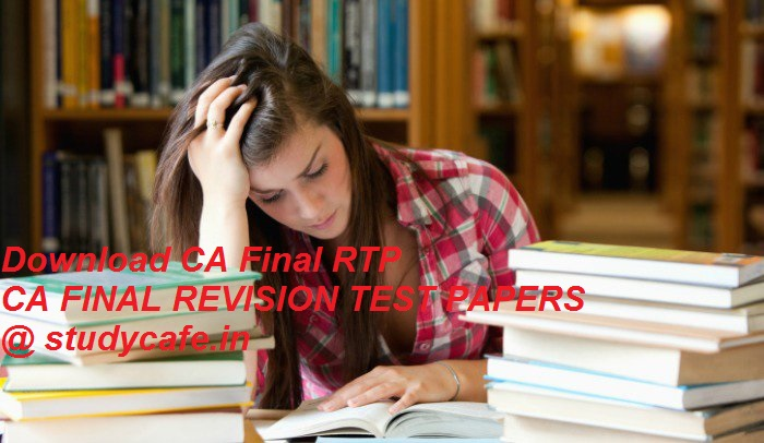 Download CA FINAL RTP May 2018 | May 2018 Revision Test Papers
