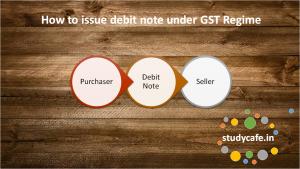 how to issue debit note under GST regime