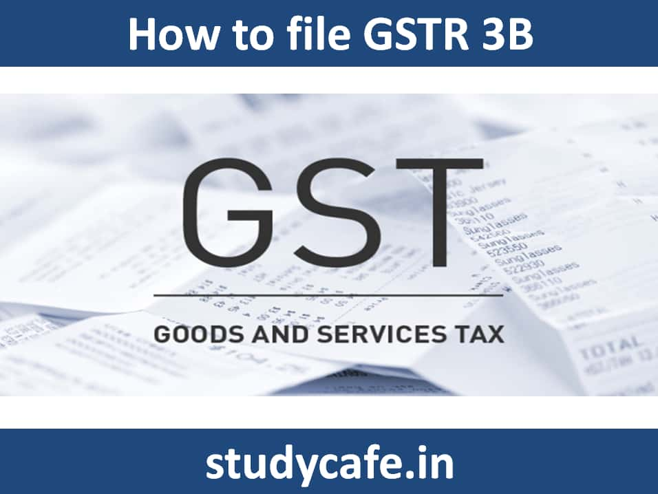 How to file GSTR 3B