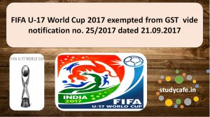 FIFA U-17 World Cup 2017 exempted from GST