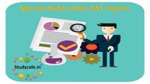 special audit under gst regime