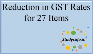 Reduction in GST Rates for 27 Items