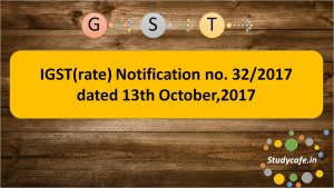 IGST(rate) Notification no. 32/2017 dated 13th October,2017