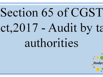Section 65 of CGST Act,2017 -?Audit by tax authorities