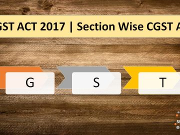 cgst act 2017 | section wise cgst act | gst