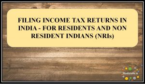 FILING INCOME TAX RETURNS IN INDIA - FOR RESIDENTS & NON RESIDENT INDIANS