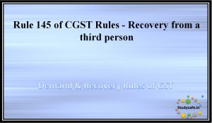 Rule 145 of CGST Rules - Recovery from a third person