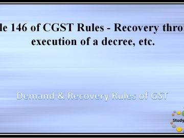 Rule 146 of CGST Rules -?Recovery through execution of a decree, etc.