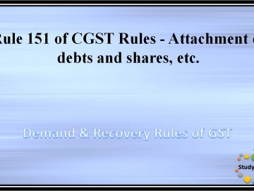 Rule 151 of CGST Rules -?Attachment of debts and shares, etc.