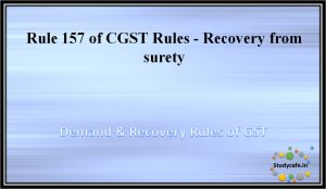 Rule 157 of CGST Rules -Recovery from surety