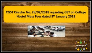 CGST Circular No. 28/02/2018 regarding GST on College Hostel Mess Fees