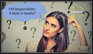 CSR Responsibility: A Myth or Reality?