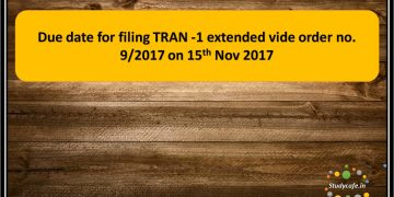 Due date for filing TRAN -1 extended vide order no. 9/2017
