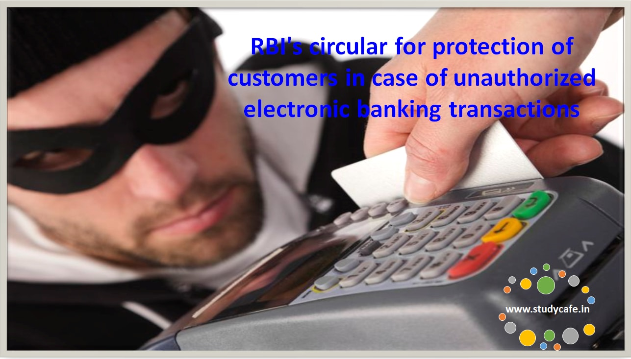 RBI's circular for protection of customers in case of unauthorized electronic banking transactions