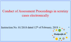 Conduct of Assessment Proceedings in scrutiny cases electronically