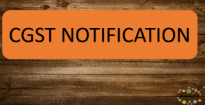 Notification No.12/2018 – Central Tax dated 7th March 2018