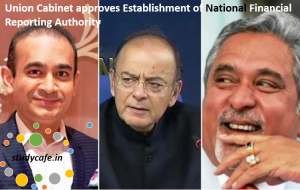 Union Cabinet approves Establishment of National Financial Reporting Authority