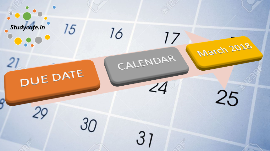 Due date calendar of Mar,2018   GST Due date calendar for March, 2018