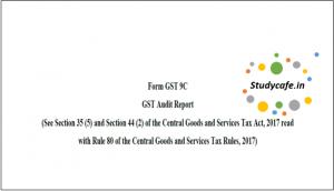 Download Format of Proposed Audit FORM GST 9C and FORM GSTR 9D, GST audit format in excel, GST audit report due date, Audit report under gst, GST Audit Report Format