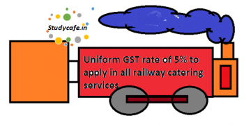 Uniform?GST rate of?5%?to apply in all railway catering services