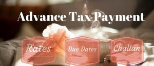 Advance Tax Due Date: Advance Tax Liability for FY 2018-19 | AY 2019-20, What is Advance Tax, Advance Tax Calculation, Advance Tax Due date, Advance Tax Liability for FY 2018-19