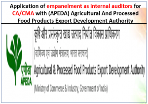 Application of empanelment as internal auditors for CA/CMA with (APEDA) Agricultural And Processed Food Products Export Development Authority