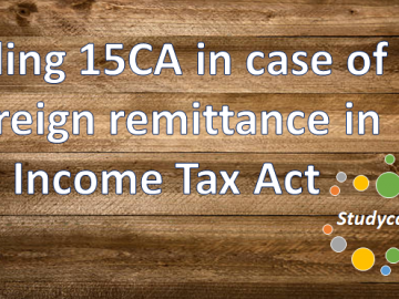 Filling 15CA in case of foreign remittance in Income Tax Act