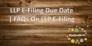 LLP ROC Return filing with MCA | File Form 11 Form 8, All about Annual Filing of Limited Liability Partnership, LLP E-Filing Due Date | FAQs On LLP E-Filing