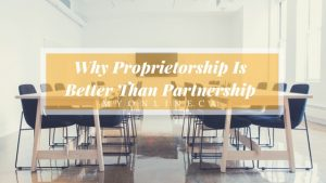 Why Proprietorship Firm is better than Partnership