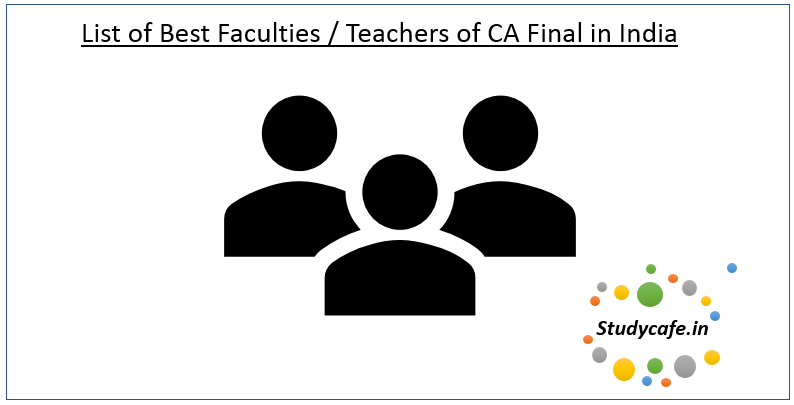 List of Best Faculties / Teachers of CA Final in India
