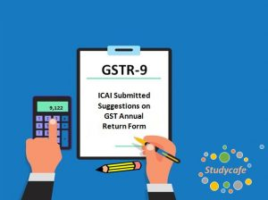 ICAI Submitted Suggestions on GST Annual Return Form GSTR9