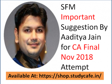 SFM Important Questions for CA Final Nov 2018 Attempt by Aaditya Jain