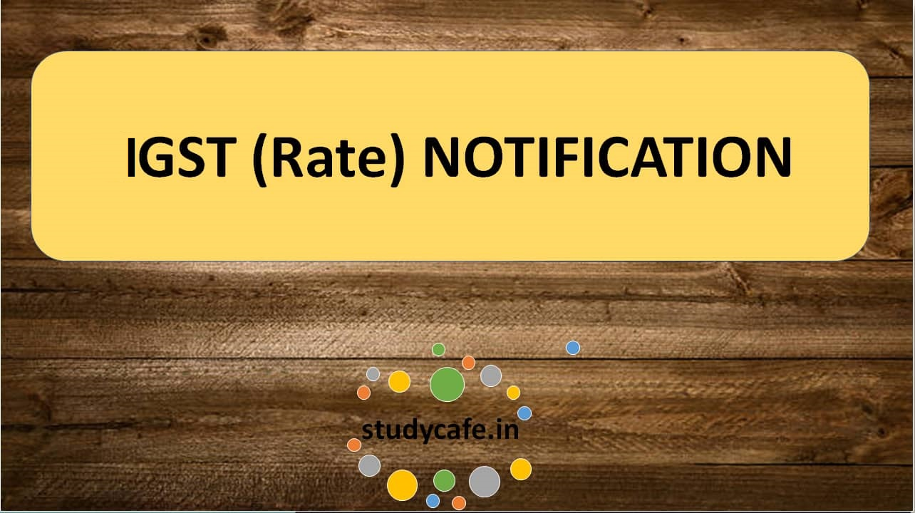 14/2018-Integrated Tax (Rate), Seeks to amend notification No. 8/2017- Integrated Tax (Rate)