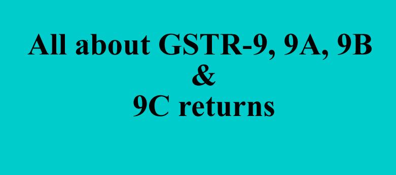 Filing Process Of GST Annual Return (GSTR-9, 9A & 9C)