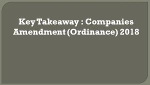 Key Takeaway : Companies Amendment (Ordinance) 2018, Key Takeaway Companies Amendment (Ordinance) 2018, Companies Amendment Ordinance 2018