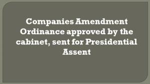Companies Amendment Ordinance sent for Presidential Assent, Companies Amendment Ordinance approved by the cabinet sent for Presidential Assent