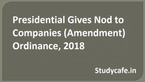 Presidential gives nod to Companies (Amendment) Ordinance, 2018