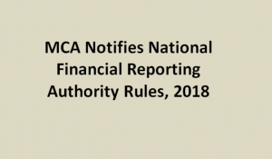 draft nfra rules 2018, nfra notification, national financial reporting authority rules 2018, section 132 of companies act 2013, nfra pdf, nfra rules mca, nfra members, nfra applicability, Notification for NFRA Rules 2018, MCA Notifies NFRA Rules 2018