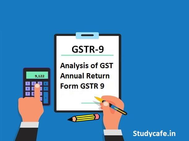 Analysis of GST Annual Return Form GSTR 9