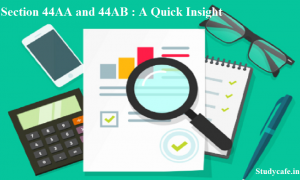 Section 44AA and 44AB : A Quick Insight