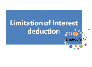 Limitation of Interest deduction in certain cases