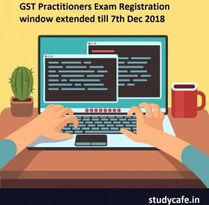 GST Practitioners Exam Registration window extended till 7th Dec 2018