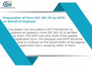 GST Practitioner can now prepare GST appeal form for taxpayers